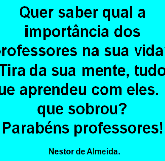 FELIZ DIA DOS PROFESSORES! 15/10/2017