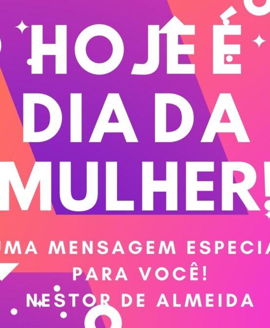 DIA DA MULHER!